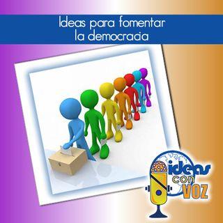 Ideas para fomentar la democracia
