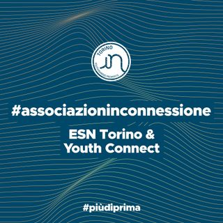 #10 - ESN Torino & Youth Connect: Quali confini?