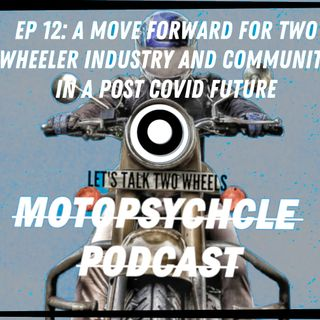 A Move Forward for the Two Wheeler Industry and Community in a post Covid Future I #Episode12