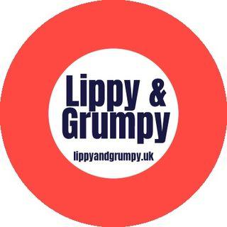Lippy & Grumpy