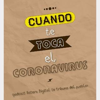 Cuando Te Toca De Cerca El Coronavirus