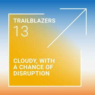 Cloudy with a Chance of Disruption