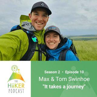 """Season 2 Episode 10: Max & Tom swinhoe """"It takes a Journey"""""""