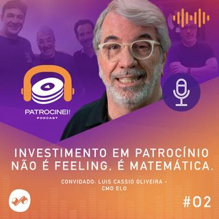 Investimento em patrocínio não é feeling, é matemática. Luis Cassio Oliveira: CMO Elo