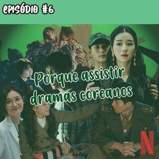 Habitante B #6 ‐ Porque assistir Dramas Coreanos