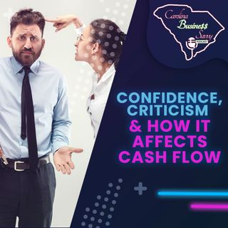 Confidence, Criticism & How it Affects Cash Flow