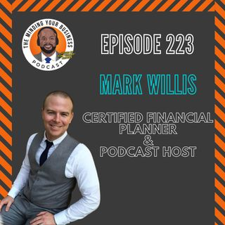 #223 - Mark Willis, CFP & Podcast Host