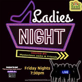 Ladies Night Radio Show- Episode 2