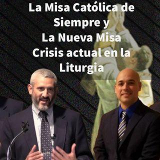 Episodio 444: 🤷♂️ Crisis actual de la Liturgia 😷 La Misa de Siempre y la Nueva Misa 🤫David Rodríguez y Luis Román