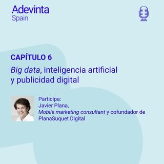 Big data, inteligencia artificial y publicidad digital