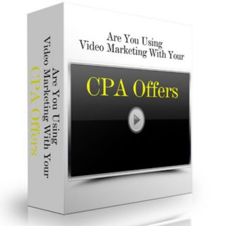 Are You Using Video Marketing With Your CPA offer