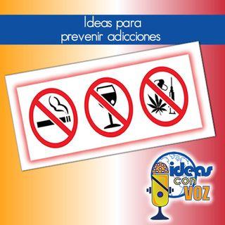 Ideas para combatir adicciones