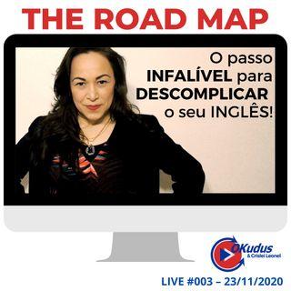 #003 - The Road Map – O passo INFALÍVEL para DESCOMPLICAR seu INGLÊS
