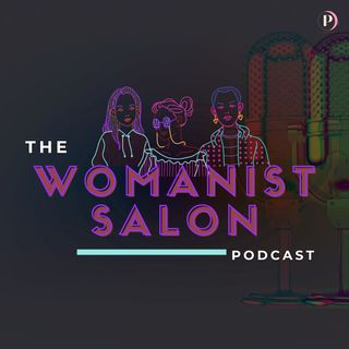 The Womanist Salon Podcast