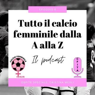 Riassunto della 7° giornata di Serie A. Ospite speciale Cristina Merli