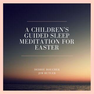 Deep Energy 99 - A Children's Guided Sleep Meditation for Easter