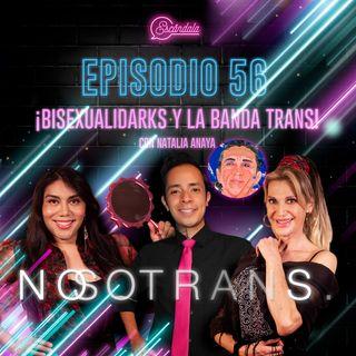 Ep 56 ¡Bisexualidarks y la banda trans! Con Natalia Anaya