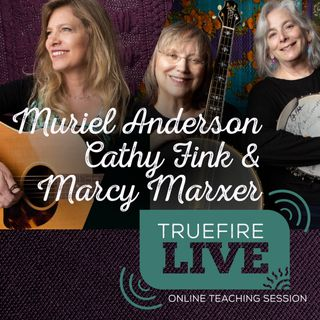 Muriel Anderson, Cathy Fink, & Marcy Marxer Lessons, Performances, & Interviews