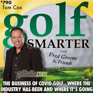 The Business of Covid Golf - Where The Industry has Been and Where It's Going with Tom Cox, CEO of GolfBalls.com
