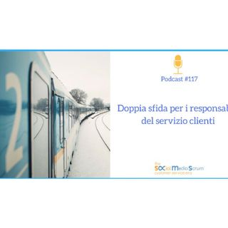 #117 Due rivoluzioni nel customer service italiano