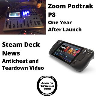 The Podtrak P8 One Year Later and Steam Deck News