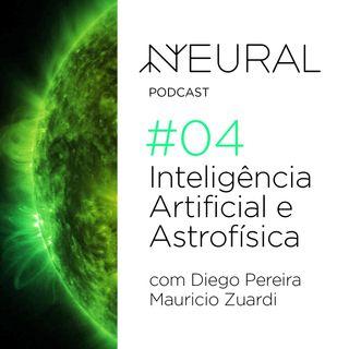 #4 Astrofísica e Inteligência Artificial com Diego Pereira e Maurício Zuardi.