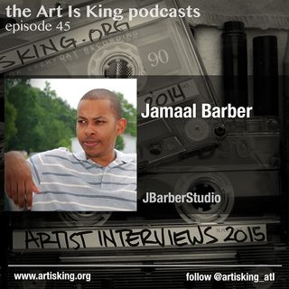 Art Is King podcast 045 - Jamaal Barber