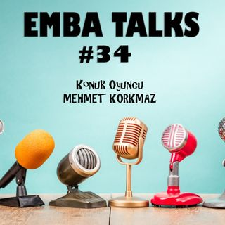 EMBA Talks #34 - Mehmet Korkmaz