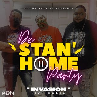 De Stan Home Party '' Invasion ''  - All Or Nothing (Feat. Skillz & Dynasty & Biggest) - Episode 4