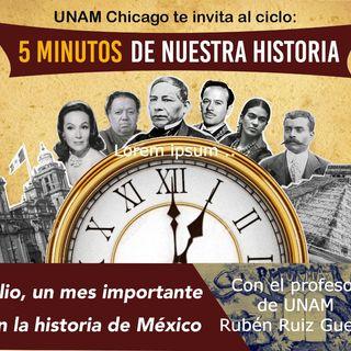 JULIO MES IMPORTANTE EN LA HISTORIA DE MEXICO