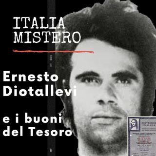 Ernesto Diotallevi ed i buoni del tesoro (parla Emilio Pellicani)