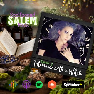 E5: Interview with a Witch