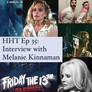 "Ep 35: Interview w/Melanie Kinnaman from ""F13: A New Beginning"""