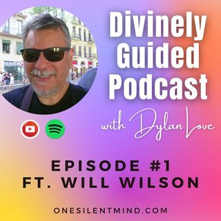 Ep#1 Opening to Intuitive Guidance ft. Will Wilson