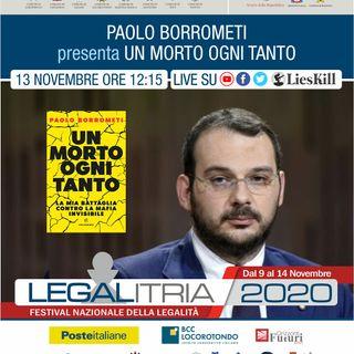 Legalitria 2020 - Un morto ogni tanto di Paolo Borrometi del 13 novembre 2020 - in onda il 18/11/2020