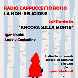 Radio Cappuccetto Rosso | 20 | Ancora sulla morte