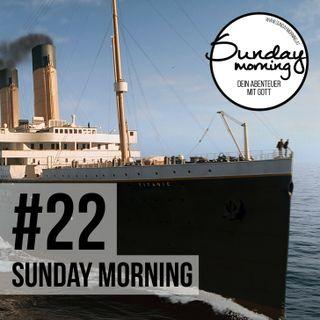 #22 - Die Titanic - von Lasten, Quasten, Angst & Rettungsbooten
