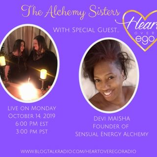 The Alchemy Sisters with Devi Maisha, Founder of Sensual Energy Alchemy