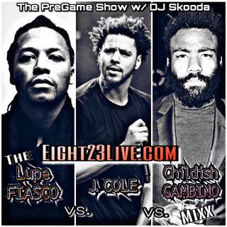 The PreGame Show: Lupe vs Cole vs Gambino w/Dj Skooda