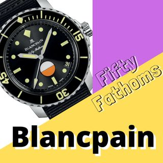 EP20 - Blancpain: il più antico marchio di orologi mai registrato