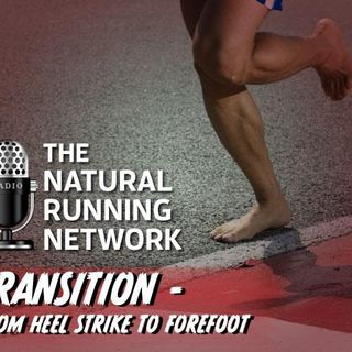 Making the Transition from Heel Striking to Forefoot Running