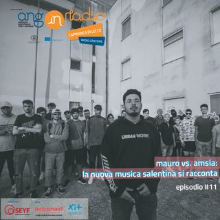 ANG inRadio - Radio Cantiere #11 - Amsia : La nuova Musica Salentina si racconta