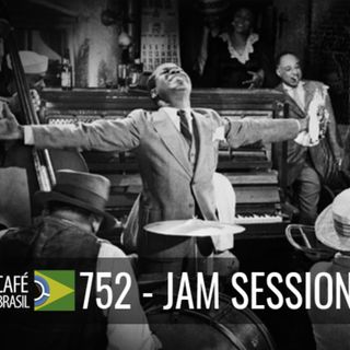 Cafe Brasil 752 - Jam Session
