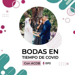 Bodas en tiempo de covid con Asociación Canaria de Profesionales de Boda. Episodio 2