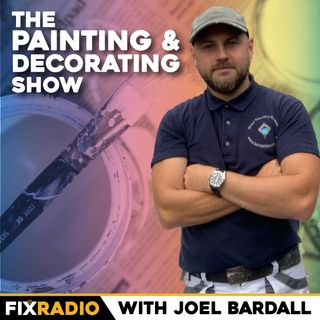 The Painting & Decorating Show on Fix Radio Podcast