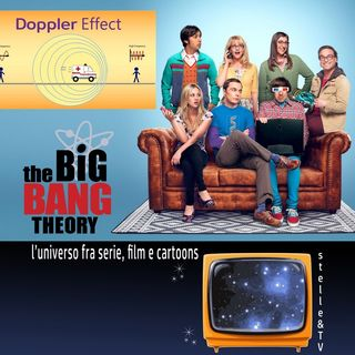 #27 Stelle&TV: l'effetto Doppler & The Big Bang Theory