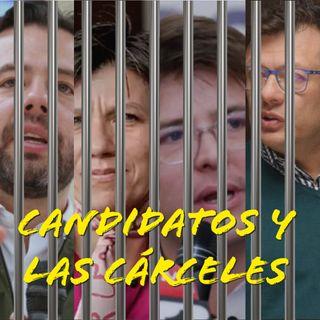 04.Candidatos y las cárceles