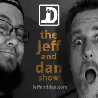 The Jeff & Dan Show