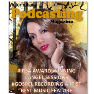 INTERNATIONAL PODCASTING MAG - ANGEL SESSIONS