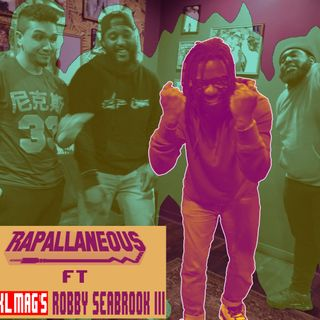 Rapallaneous Interviews 5 (Featuring XXL's Robert Seabrook III)